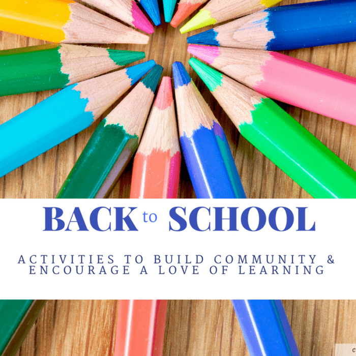 Back to School Activities to Build Community and Encourage a Love of Learning