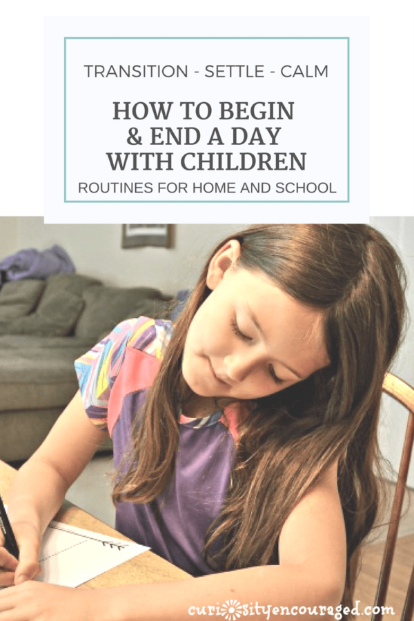 Beginning and ending routines create transitions, allow children to settle, find focus, and feel calm.
