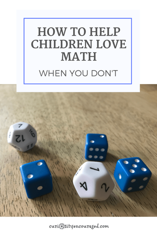 How to Help Children Love Math When You Don't | Curiosity Encouraged