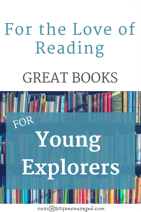 Best Books for Young Explorers- Read together and encourage the love of reading.